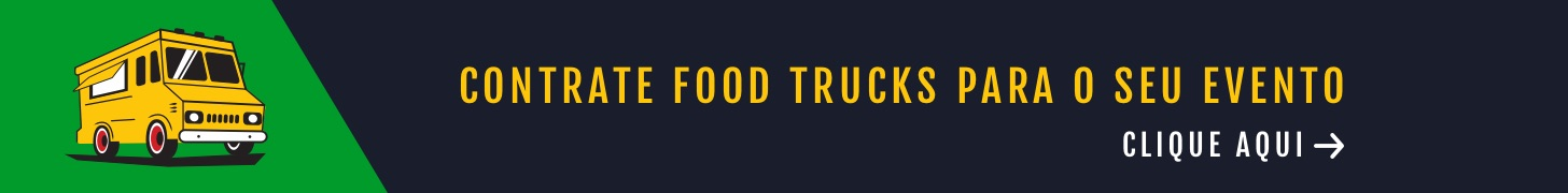 Como contratar Food Truck para eventos